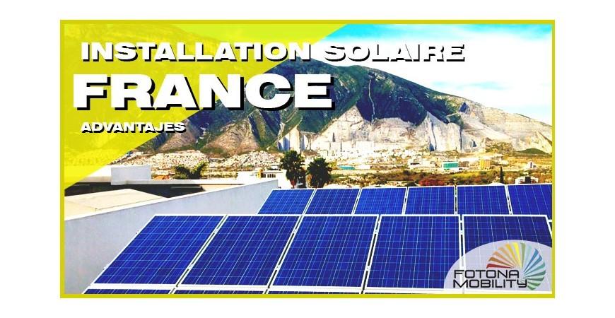 Avantages de l'installation de panneaux solaires en France.