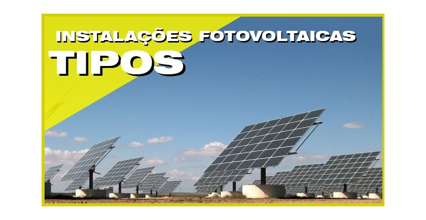 Tipos de Instalações Fotovoltaicas.