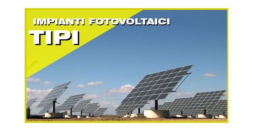 Tipi di impianti fotovoltaici