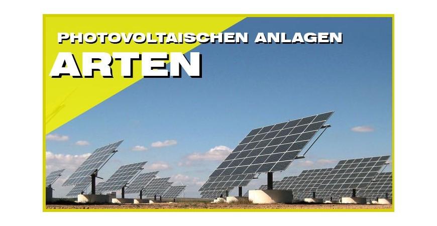 Arten von Photovoltaikanlagen