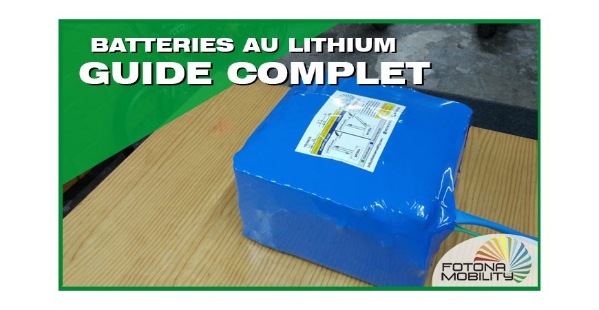 Guide complet sur les batteries au lithium 2020