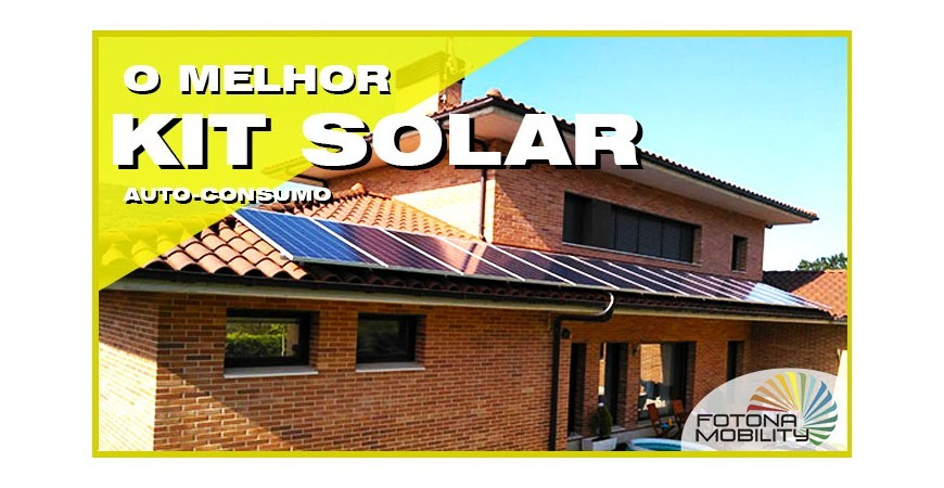 Comprar o Melhor Kit Solar Fotovoltaico para Auto-Consumo